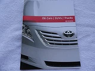 2006 Toyota Camry Yaris Rav4 FJ Cruiser Prius Highlander Avalon Solara Corolla Matrix Sienna Sequoia Land Cruiser 4runner Tacoma Tundra Sales Brochure