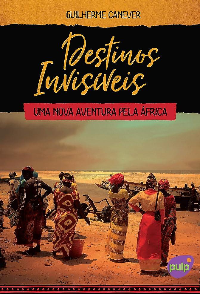 導出ソケット苦しむDestinos Invisíveis - Uma nova aventura pela áfrica (Portuguese Edition)