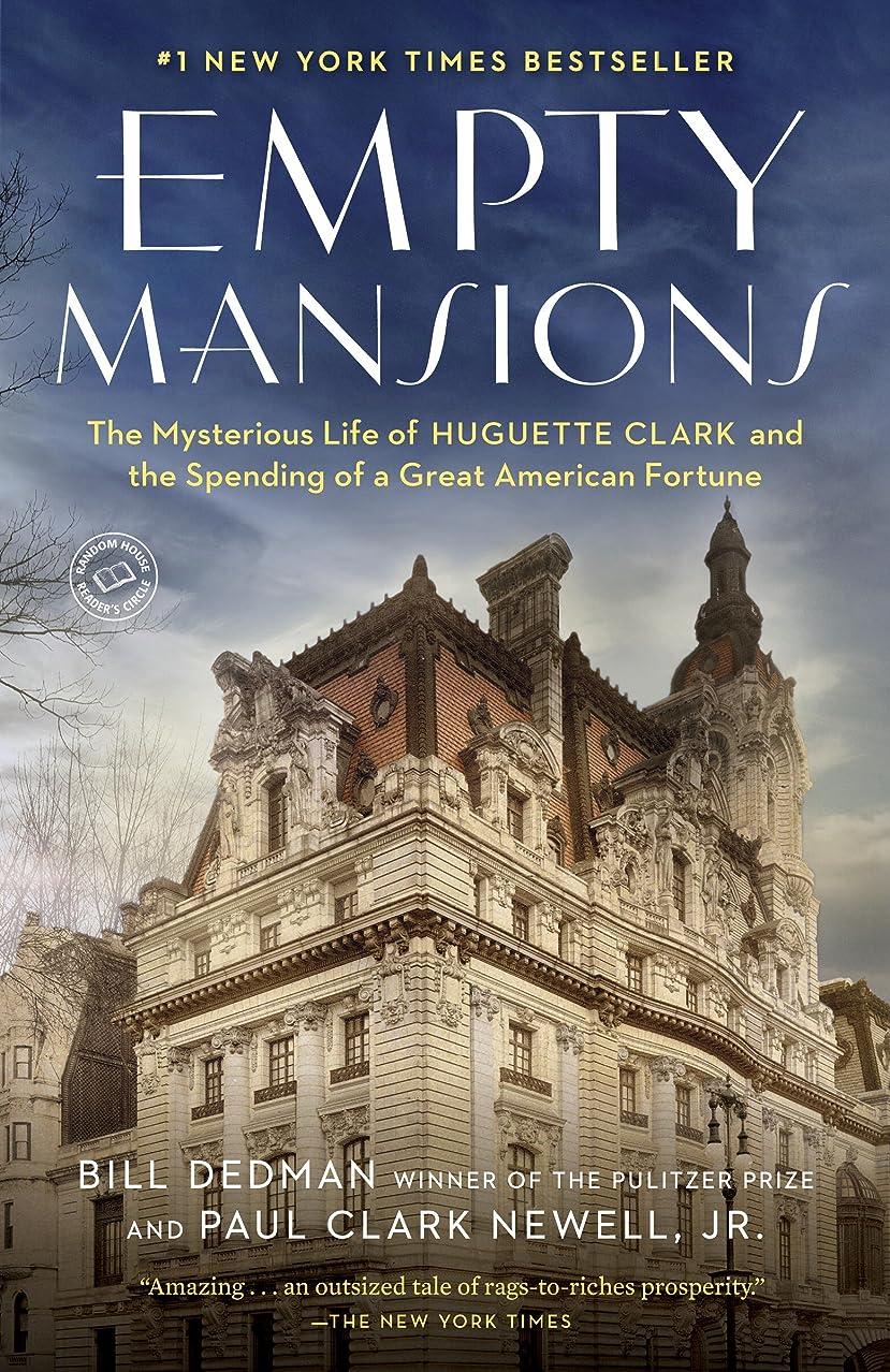 一瞬幅雑多なEmpty Mansions: The Mysterious Life of Huguette Clark and the Spending of a Great American Fortune (English Edition)