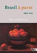 Brasil à parte: 1964-2019 (Portuguese Edition)