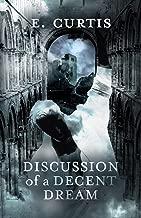 Discussion of a Decent Dream