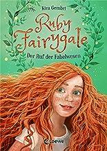 Ruby Fairygale - Der Ruf der Fabelwesen: Kinderbuch ab 10 Ja