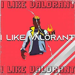 I Like Valorant