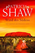Wind des Südens: Die große Australien-Saga (Die Mal-Willoughby-Reihe 2) (German Edition)