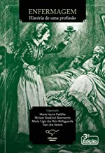 Enfermagem: história de uma profissão