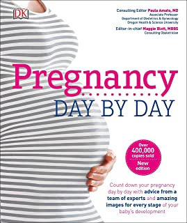 Pregnancy Day By Day: An Illustrated Daily Countdown to Motherhood, from Conception to Childbirth and