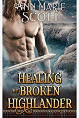 Healing The Broken Highlander: A Steamy Scottish Medieval Historical Romance (Highlands' Formidable Warriors) Kindle Edition