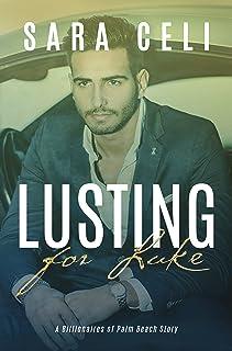 Lusting For Luke: A Billionaires of Palm Beach Story
