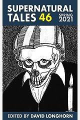 Supernatural Tales 46: Spring 2021 Kindle Edition