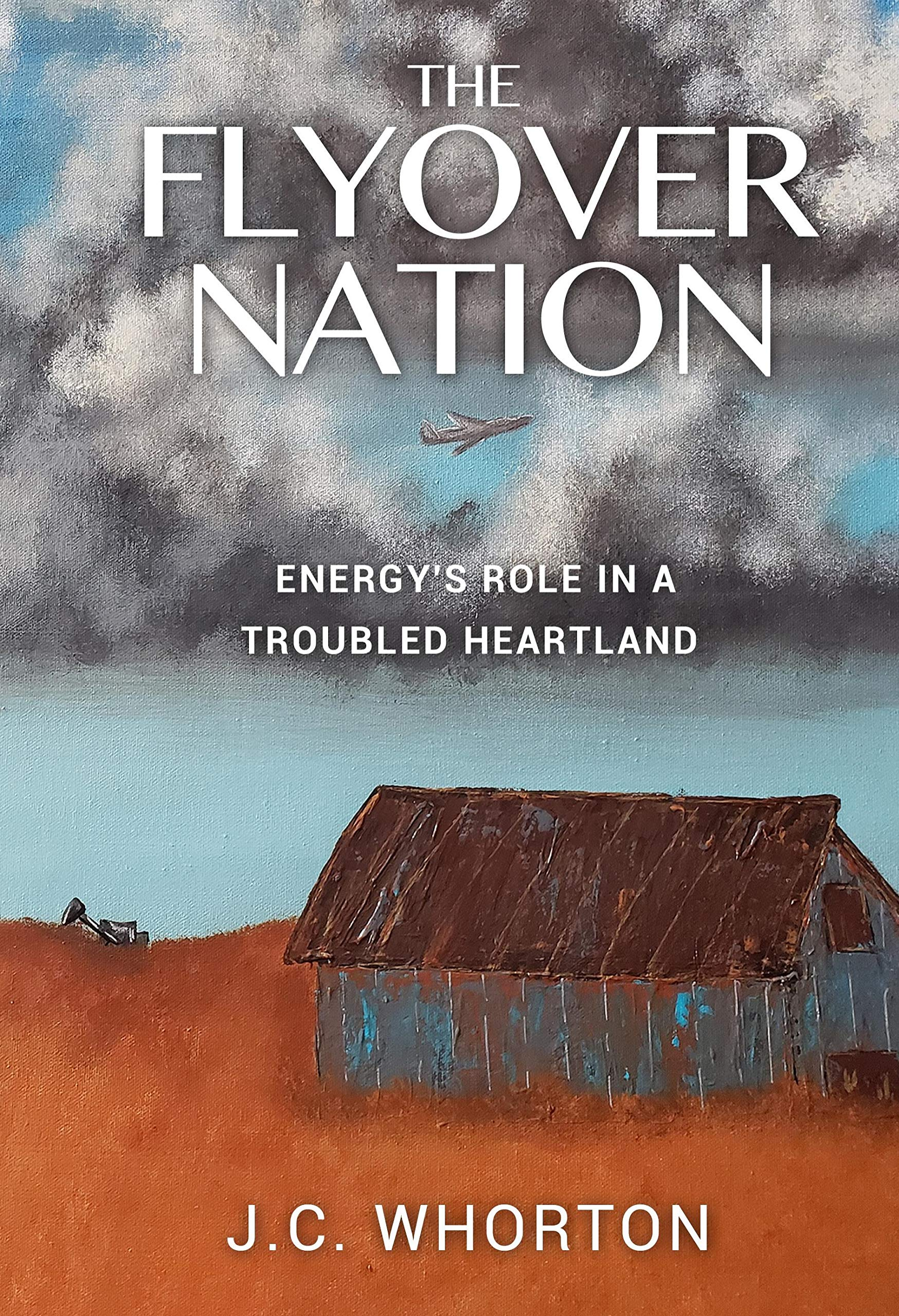 The Flyover Nation: Energy's Role in a Troubled Heartland