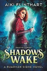 Shadows Wake (A Ruadhan Sidhe Novel Book 1) Kindle Edition