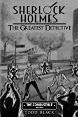 Sherlock Holmes - The Greatest Detective: The Combustible People Kindle Edition