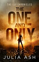 The One and Only (The ELI Chronicles Book 1)