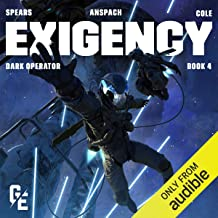 Exigency: Galaxy's Edge: Dark Operator, Book 4
