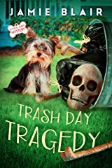 Trash Day Tragedy: Dog Days Mystery #4, A humorous cozy mystery Kindle Edition
