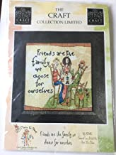 The Craft Collection Limited Born To Shop FRIENDS ARE THE FAMILY WE CHOOSE FOR OURSELVES Counted Cross Stitch Kit