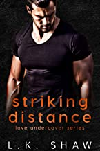 Striking Distance (Love Undercover Book 2)