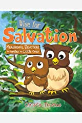 Wise for Salvation: Meaningful Devotions for Families with Little Ones Kindle Edition