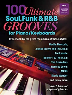 100 Ultimate Soul, Funk and R&B Grooves for Piano/Ke