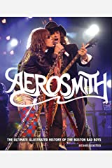 Aerosmith: The Ultimate Illustrated History of the Boston Bad Boys (English Edition) eBook Kindle
