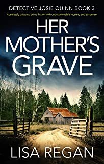 Her Mother's Grave: Absolutely gripping crime fiction with unputdownable mystery and..