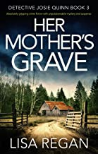 Download Her Mother's Grave: Absolutely gripping crime fiction with unputdownable mystery and suspense (Detective Josie Quinn Book 3) PDF