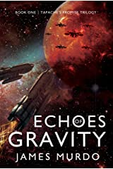Echoes of Gravity (Tapache's Promise Trilogy Book 1) Kindle Edition