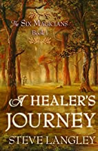 A HEALER'S JOURNEY: The Six Magician's Book 1