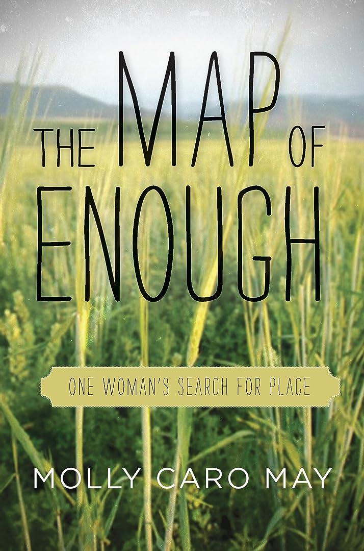 モデレータ巻き取り候補者The Map of Enough: One Woman's Search for Place (English Edition)