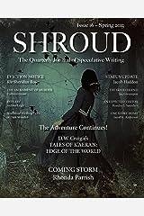 Shroud 16: The Quarterly Journal of Speculative Writing (Volume 4) (Shroud Magazine) Kindle Edition