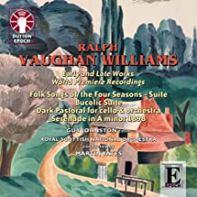 Ralph Vaughan Williams - Early and Late Works: World Premiere Recordings (Folk Songs of the Four Seasons - Suite / Bucolic Suite etc)