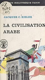 La civilisation arabe (French Edition)