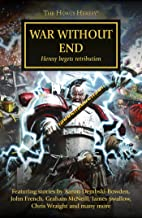 War Without End (The Horus Heresy Book 33)