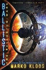 Ballistic (The Palladium Wars Book 2) Kindle Edition
