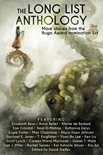 The Long List Anthology: More Stories From the Hugo Award Nomination List (The Long List Anthology Series Book 1)