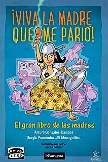 Viva la madre que me parió (Spanish Edition)