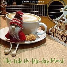Uke-Tide Ho-Lele-Day Mood