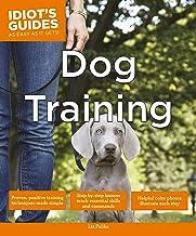 Idiot's Guides: Dog Training