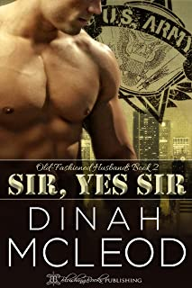 Sir, Yes Sir (Old-Fashioned Husbands Book 2)
