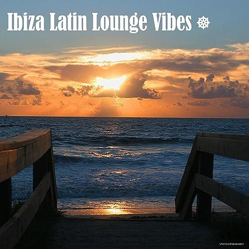 Amazon.com: Ibiza Latin Lounge Vibes: Various artists: MP3 ...