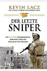 Der letzte Sniper: Ein Navy-SEAL-Scharfschütze berichtet über die Schlacht von Ramadi (German Edition) Kindle Edition
