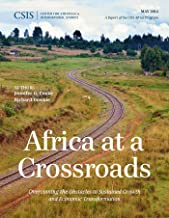 Africa at a Crossroads: Overcoming the Obstacles to Sustained Growth and Economic Transformation (CSIS Reports)