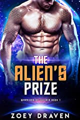 The Alien's Prize (A SciFi Alien Warrior Romance) (Warriors of Luxiria Book 1) Kindle Edition