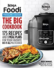 The Big Ninja Foodi Pressure Cooker Cookbook: 175 Recipes and 3 Meal Plans for Your Favorite Do-It-All Multicooker PDF