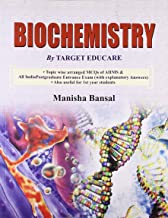 Biochemistry by Target Educare: Topic wise arranged MCQs of AIIMS & All India Postgraduate Entrance Exam (With Explanatory Answers) Also useful for 1st year students
