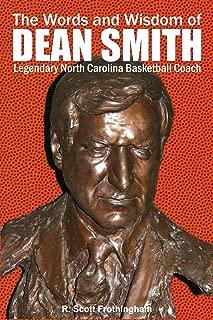 The Words and Wisdom of DEAN SMITH: Legendary North Carolina Basketball Coach