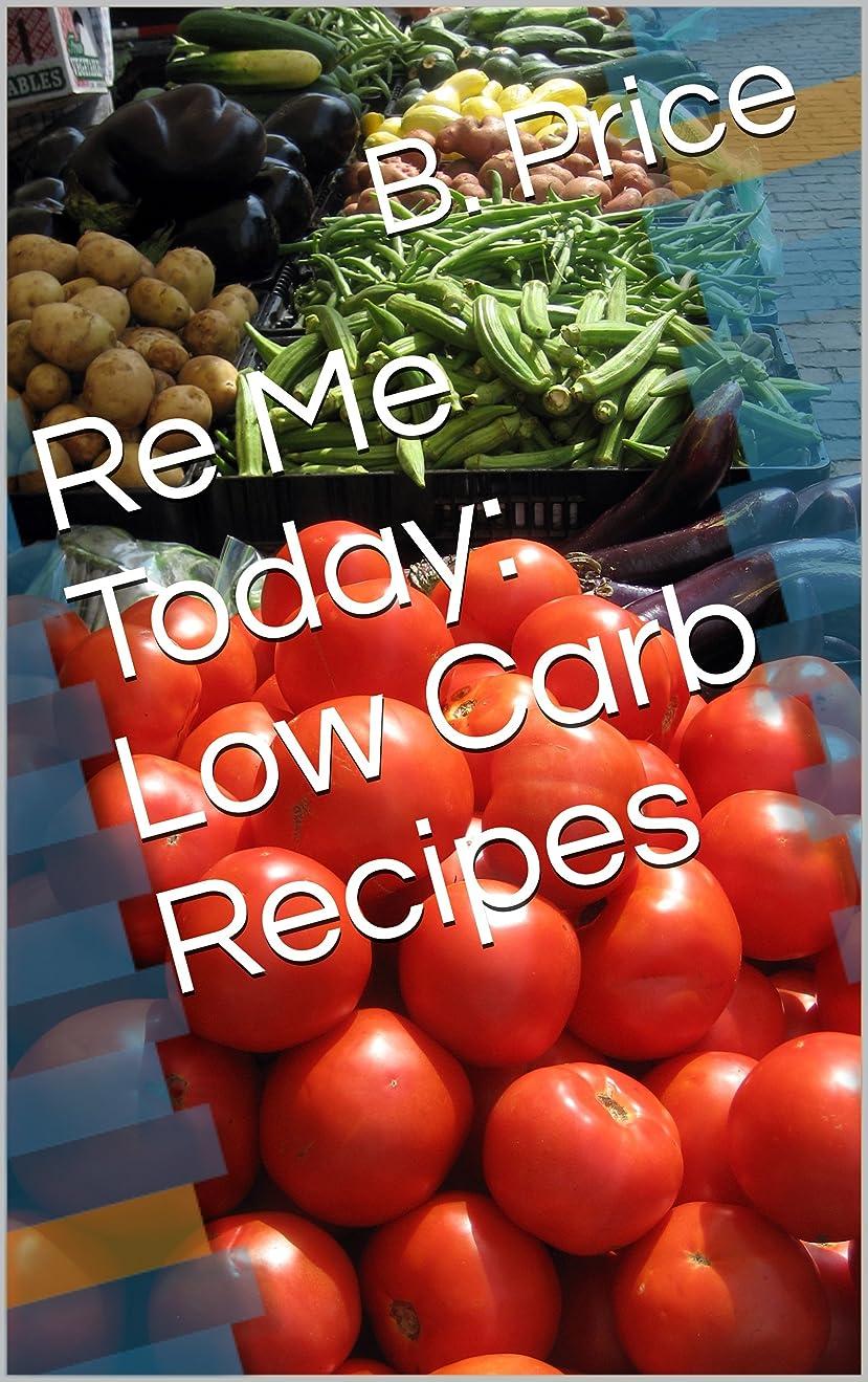 社会主義者ワットアンプRe Me Today: Low Carb Recipes (English Edition)