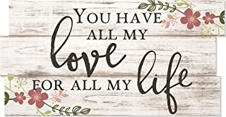 You Have All My Love for All My Life Staggered Plank Rustic Wood Sign 8x16