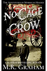 No Cage for a Crow (The Adventures of Morrigan Holmes Book 1) Kindle Edition