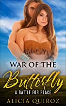 War of the Butterfly: A battle for peace (Historical Romance)